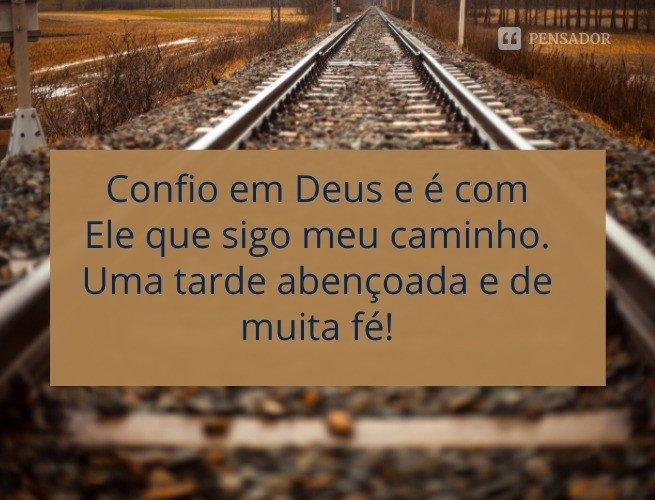 Confio em Deus e é com Ele que sigo meu caminho. Uma tarde abençoada e de muita fé!