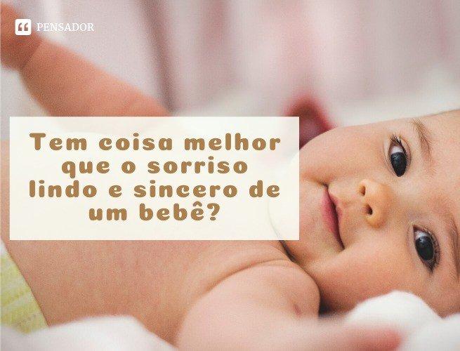 Tem coisa melhor que o sorriso lindo e sincero de um bebê?