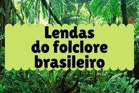 20 lendas do folclore brasileiro (com explicação)