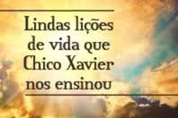 6 Lindas lições de vida que Chico Xavier nos ensinou