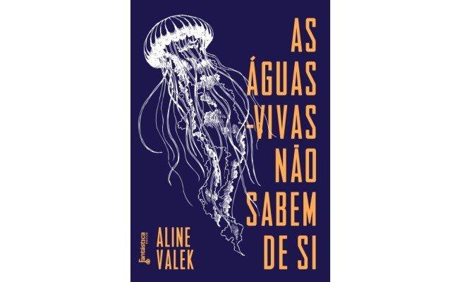 livro:  As Águas-Vivas Não Sabem De Si, de Aline Valek