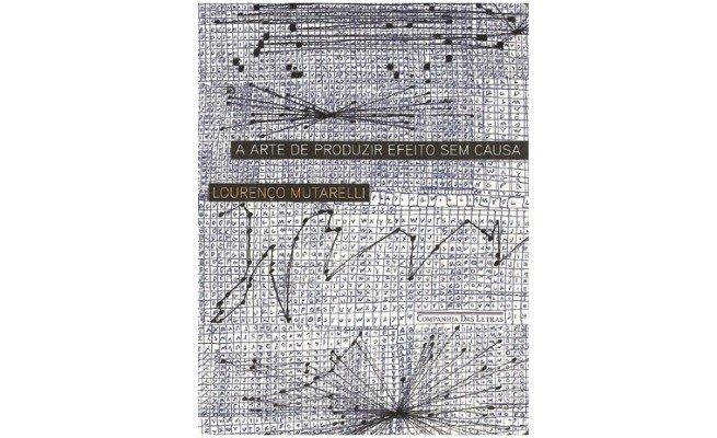 livro A Arte de Produzir Efeito sem Causa, de Lourenço Mutarelli
