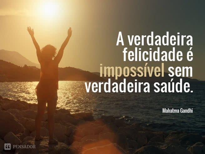 O Que Rima Com Felicidade: 15 Frases Que Mostram O Que É A Verdadeira Felicidade