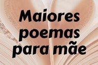 Os 21 maiores poemas para mãe