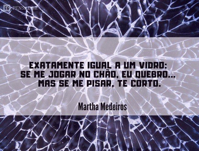 Martha Medeiros 45 Frases E Textos Imperdíveis Sobre O Amor