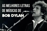 As 6 melhores letras de Bob Dylan, vencedor do Prêmio Nobel de Literatura 2016