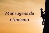 86 mensagens de otimismo para ter força e energia