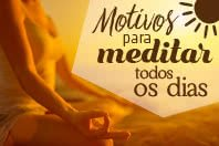 7 Motivos para meditar todos os dias