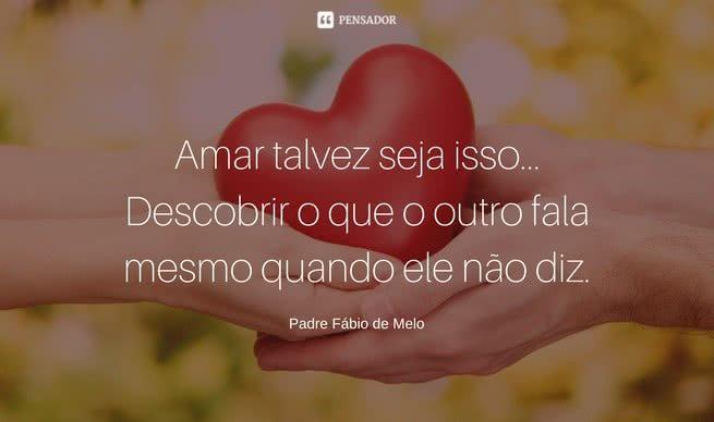 12 Frases De Padre Fábio De Melo Sobre O Amor Pensador