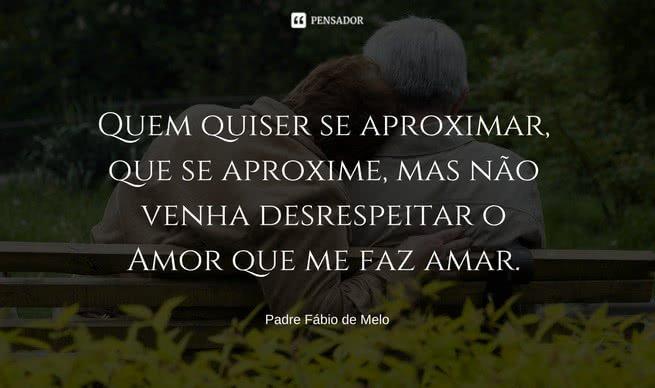 12 Frases De Padre Fabio De Melo Sobre O Amor Pensador