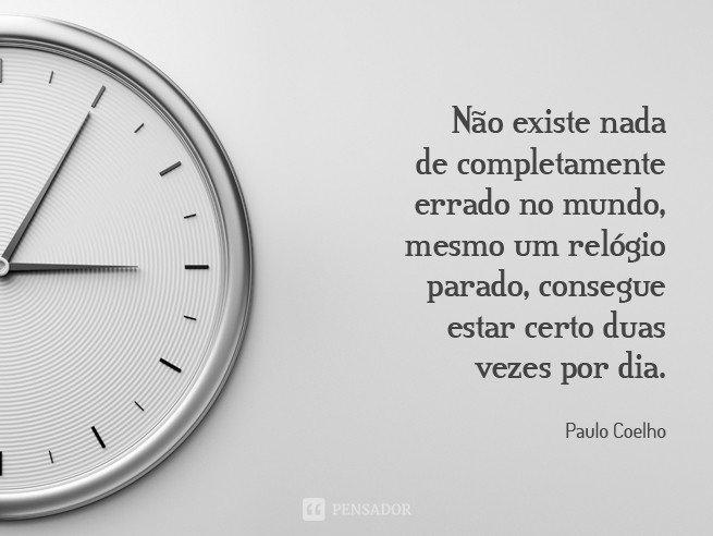 18 Frases De Paulo Coelho Que Te Marcaram Para Sempre Pensador
