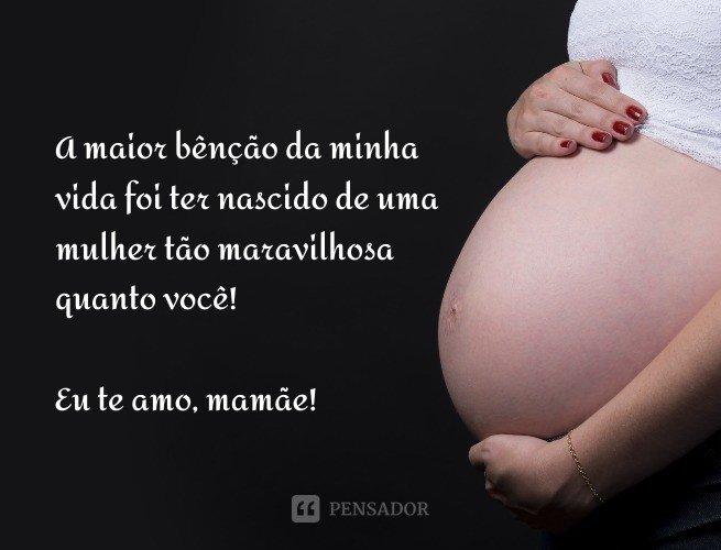 A maior bênção da minha vida foi ter nascido de uma mulher tão maravilhosa quanto você! Eu te amo, mamãe!
