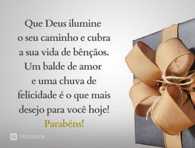 Que Deus ilumine o seu caminho e cubra a sua vida de bênçãos. Um balde de amor e uma chuva de felicidade é o que mais desejo para você hoje! Parabéns!