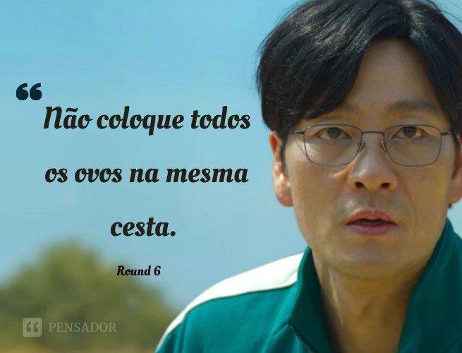 """Não coloque todos os ovos na mesma cesta.  Round 6 - Cho Sang Woo / """"No. 218"""""""