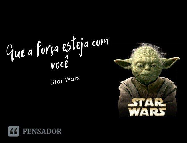 Que a força esteja com você!  Star Wars