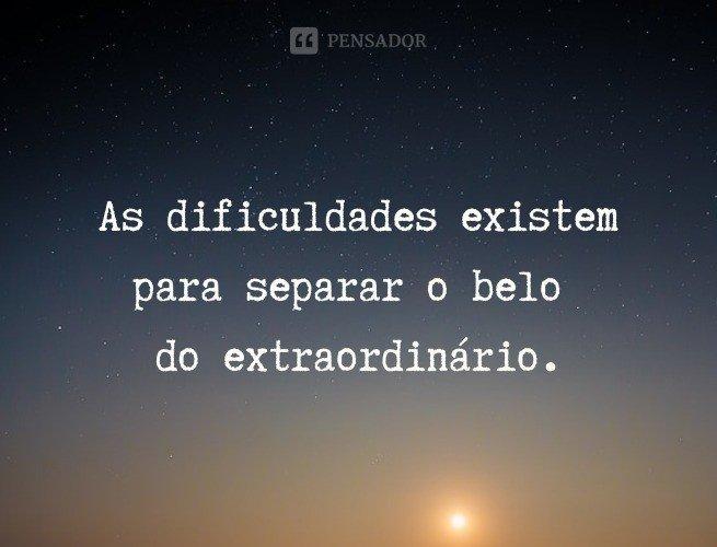 As dificuldades existem para separar o belo do extraordinário.