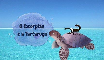 Fábula do Escorpião e a Tartaruga