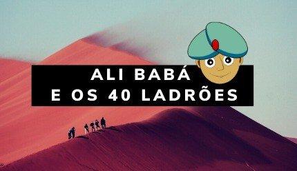 História de Ali Babá e os 40 Ladrões
