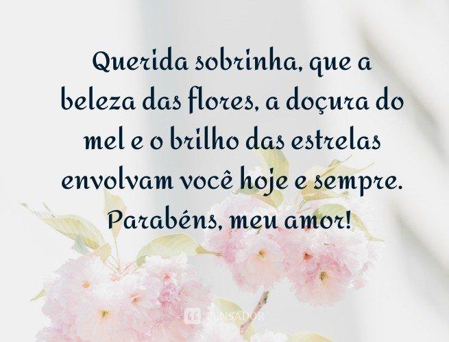 Querida sobrinha, que a beleza das flores, a doçura do mel e o brilho das estrelas envolvam você hoje e sempre. Parabéns, meu amor!