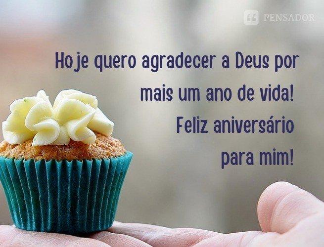 Hoje quero agradecer a Deus por mais um ano de vida! Feliz aniversário para mim!
