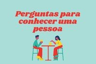 94 perguntas perfeitas para conhecer uma pessoa
