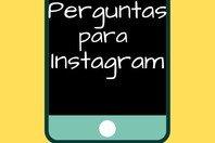 As 153 melhores perguntas para Instagram