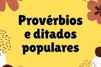 100 provérbios e ditados populares cheios de sabedoria