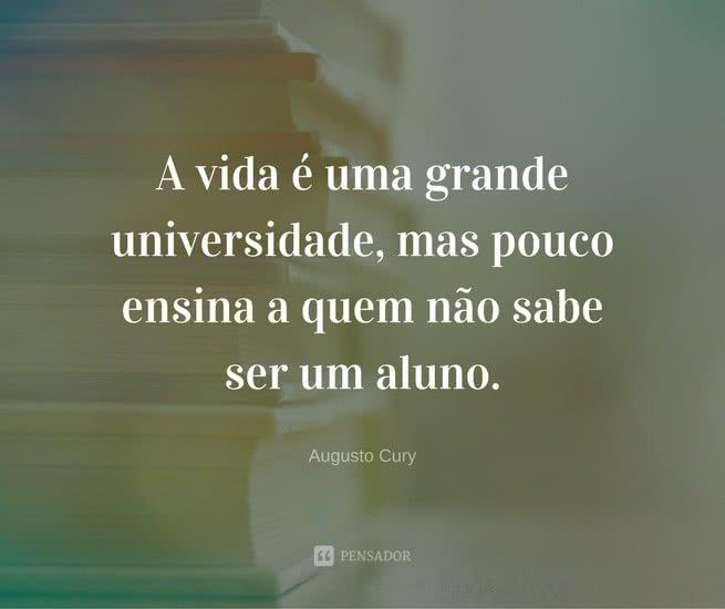 15 Frases De Augusto Cury Para Aumentar A Sua Motivação Pensador