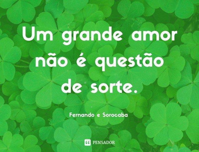 Um grande amor não é questão de sorte. Fernando e Sorocaba