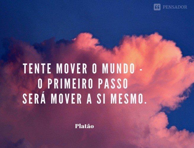 Tente mover o mundo - o primeiro passo será mover a si mesmo.